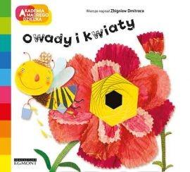 Owady i kwiaty. Akademia mądrego dziecka. A to ciekawe - Zbigniew Dmitroca